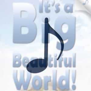It's a Big Beautiful World! (Musical Companion)