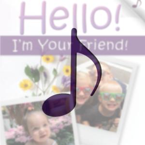 Hello! I'm Your Friend! (Musical Companion)