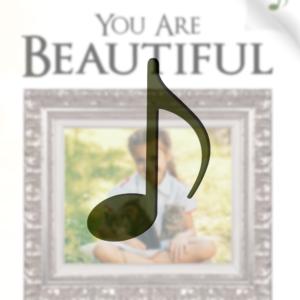 You Are Beautiful (Musical Companion)